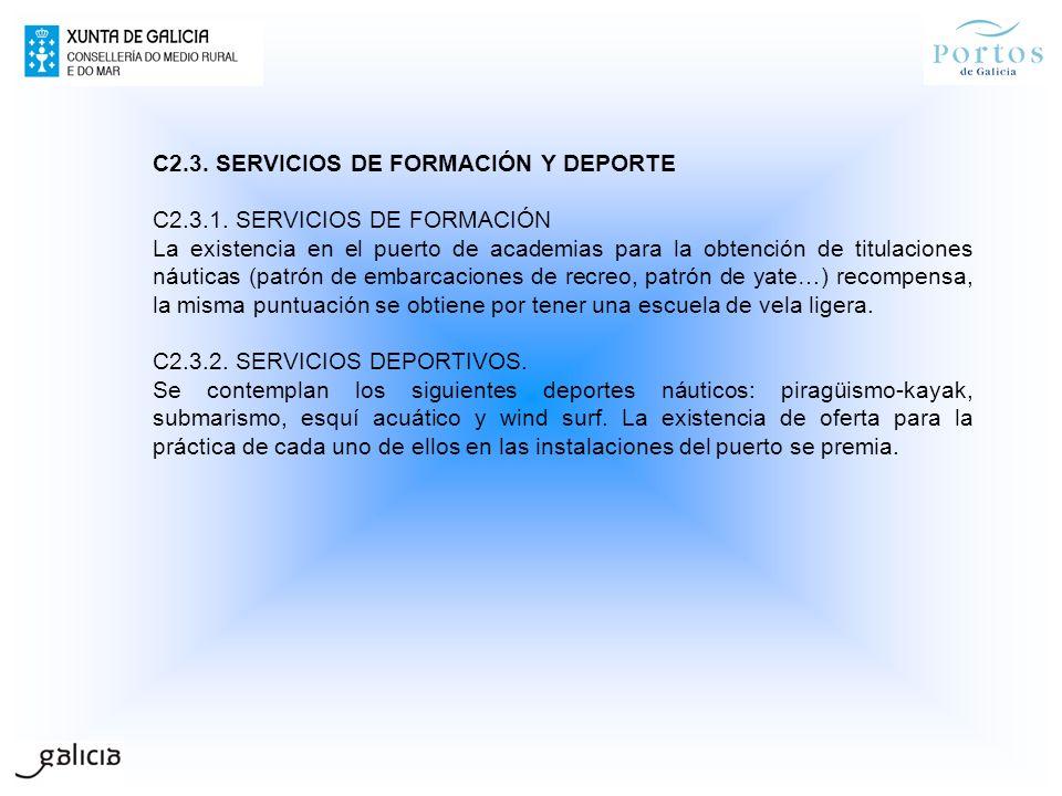C2.3. SERVICIOS DE FORMACIÓN Y DEPORTE C2.3.1. SERVICIOS DE FORMACIÓN La existencia en el puerto de academias para la obtención de titulaciones náutic