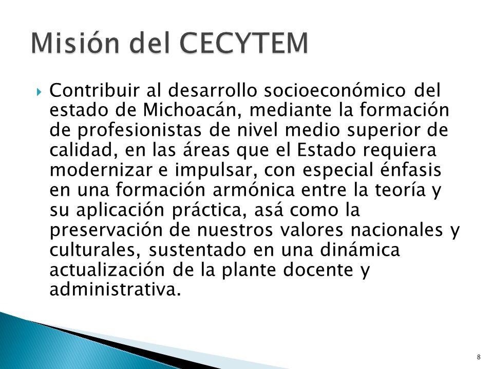 Contribuir al desarrollo socioeconómico del estado de Michoacán, mediante la formación de profesionistas de nivel medio superior de calidad, en las ár