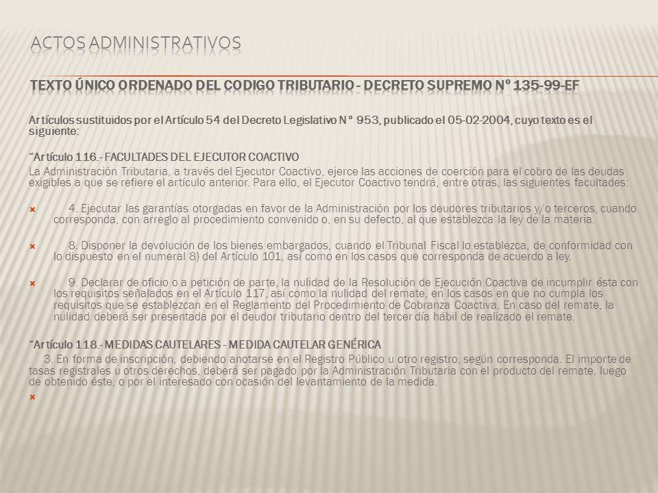 Artículos sustituidos por el Artículo 54 del Decreto Legislativo N° 953, publicado el 05-02-2004, cuyo texto es el siguiente: Artículo 116.- FACULTADE