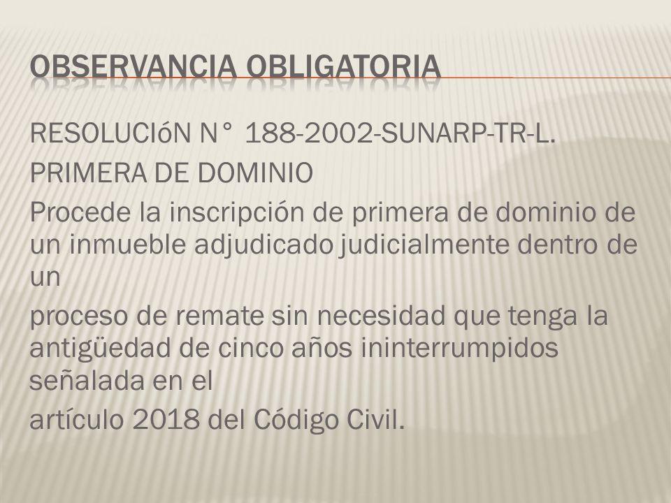 RESOLUCIóN N° 188-2002-SUNARP-TR-L. PRIMERA DE DOMINIO Procede la inscripción de primera de dominio de un inmueble adjudicado judicialmente dentro de