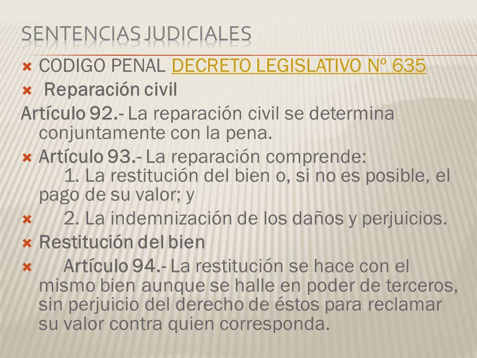 CODIGO PENAL DECRETO LEGISLATIVO Nº 635DECRETO LEGISLATIVO Nº 635 Reparación civil Artículo 92.- La reparación civil se determina conjuntamente con la