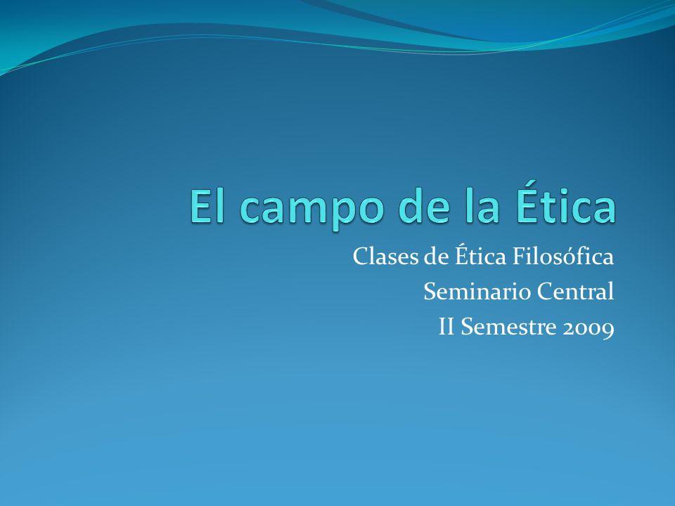 Clases de Ética Filosófica Seminario Central II Semestre 2009