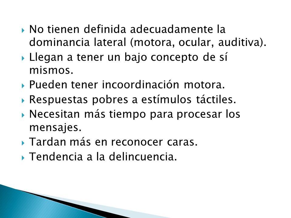 No tienen definida adecuadamente la dominancia lateral (motora, ocular, auditiva).