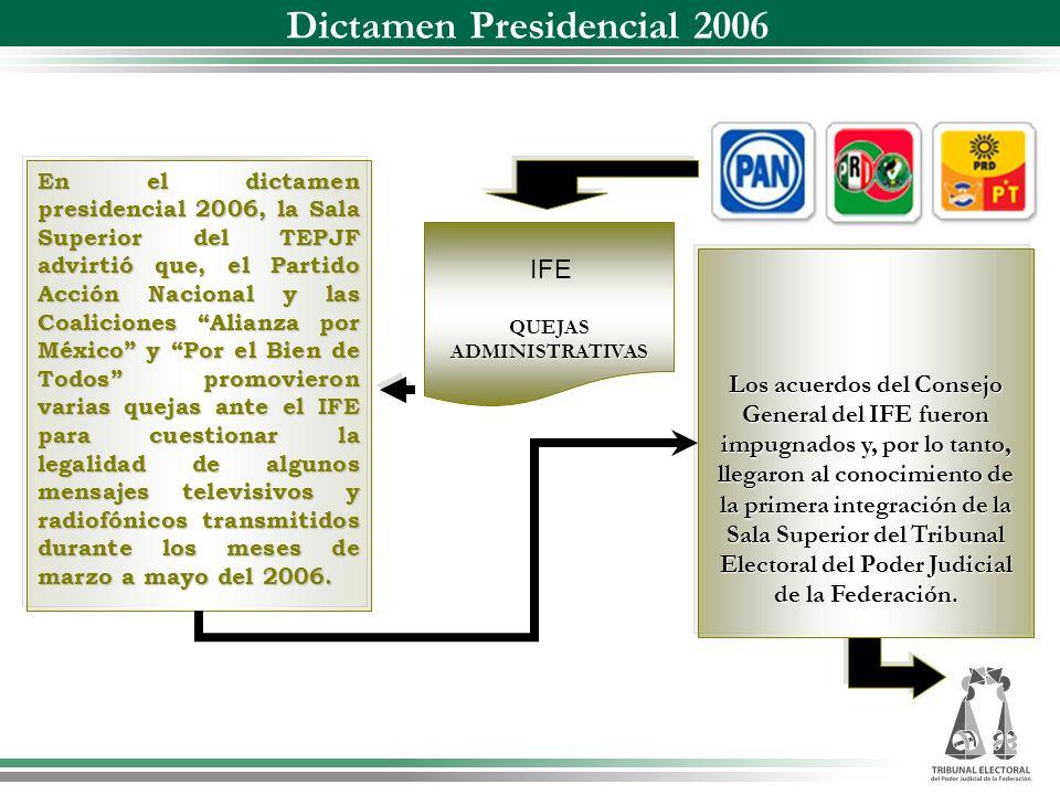 QUEJASADMINISTRATIVAS En el dictamen presidencial 2006, la Sala Superior del TEPJF advirtió que, el Partido Acción Nacional y las Coaliciones Alianza