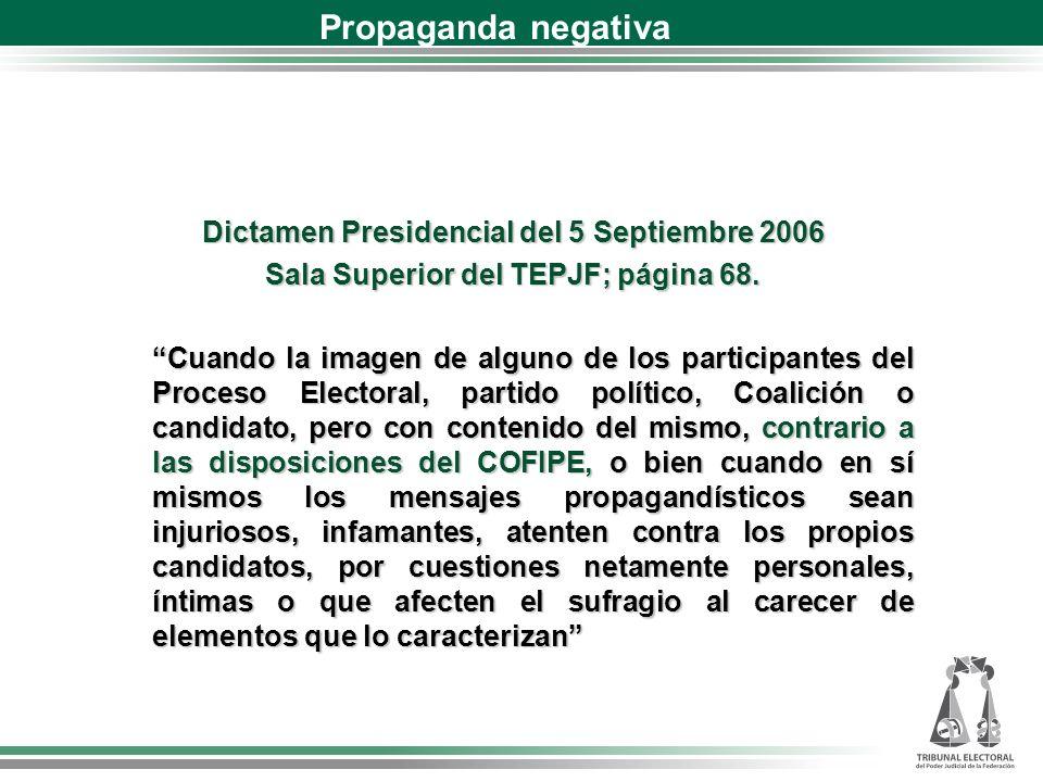 Dictamen Presidencial del 5 Septiembre 2006 Sala Superior del TEPJF; página 68.
