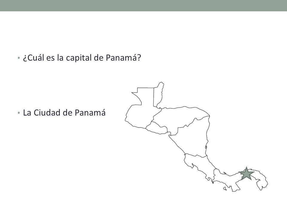 ¿Cuál es la capital de Panamá La Ciudad de Panamá