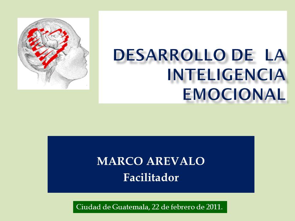 MARCO AREVALO / PROTEO «La aptitud emocional es una meta- habilidad, y determina lo bien que podemos utilizar cualquier otro talento, incluido el intelecto puro» (Dr.