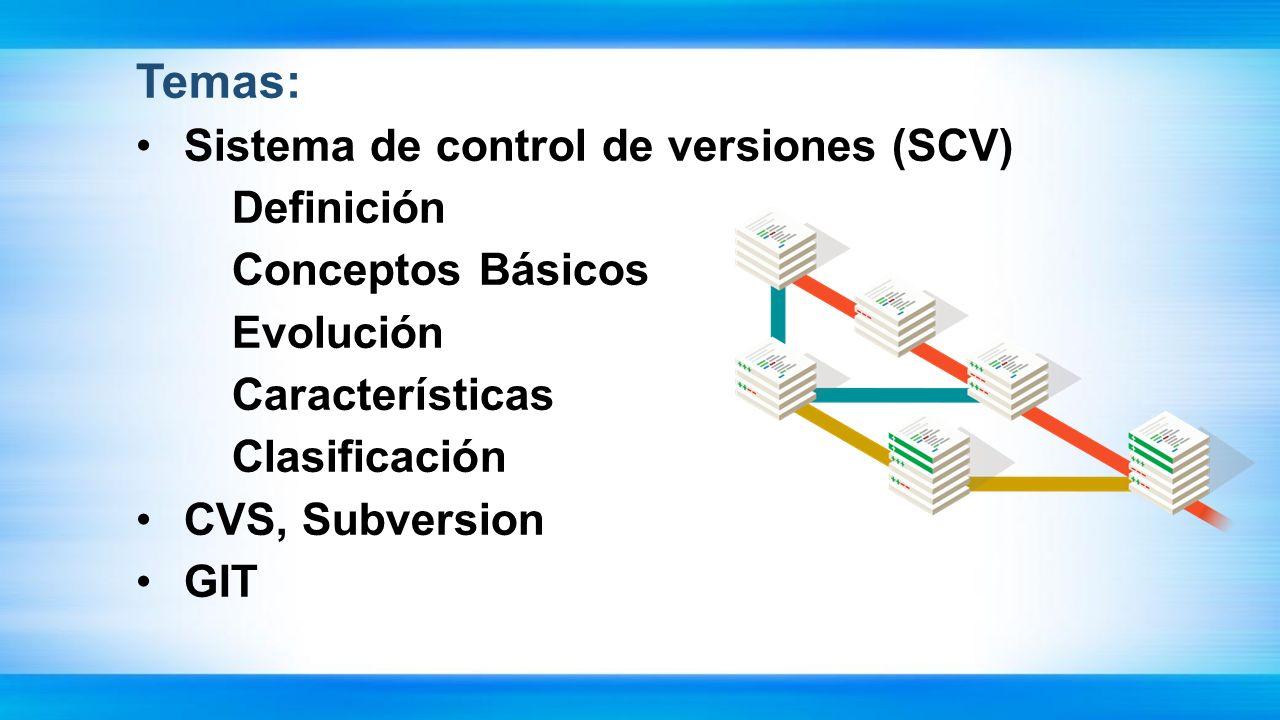 SCV / Definición Es un sistema que registra los cambios realizados sobre un archivo o conjunto de archivos a lo largo del tiempo, de modo que se pueda recuperar versiones específicas de los mismos en un determinado momento.