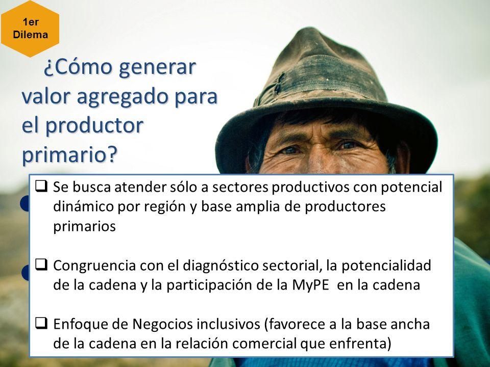 ¿Cómo generar valor agregado para el productor primario.