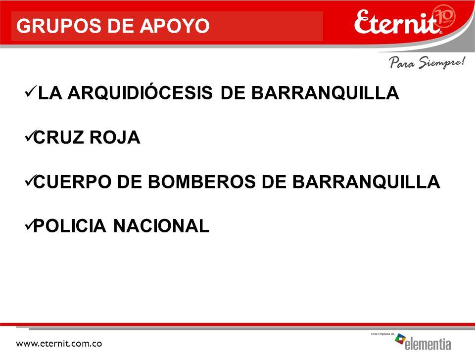 www.eternit.com.co GRUPOS DE APOYO LA ARQUIDIÓCESIS DE BARRANQUILLA CRUZ ROJA CUERPO DE BOMBEROS DE BARRANQUILLA POLICIA NACIONAL