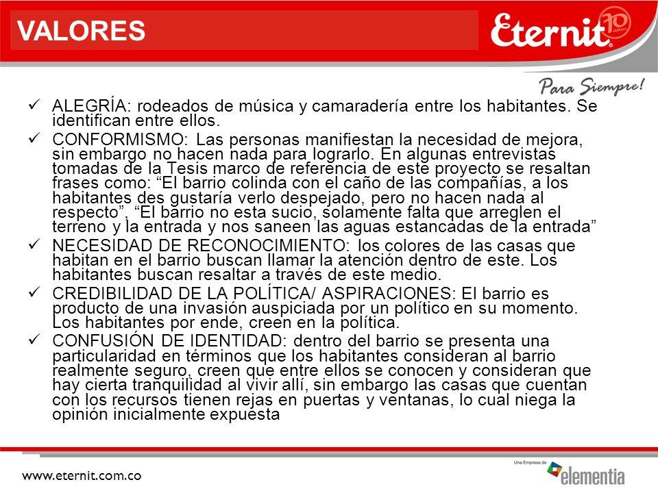 www.eternit.com.co ALEGRÍA: rodeados de música y camaradería entre los habitantes.