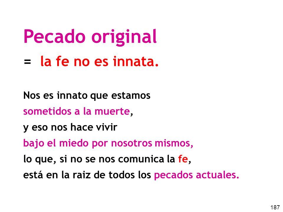 187 Pecado original = la fe no es innata.