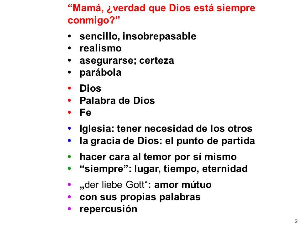 2 Mamá, ¿verdad que Dios está siempre conmigo? sencillo, insobrepasable realismo asegurarse; certeza parábola Dios Palabra de Dios Fe Iglesia: tener n