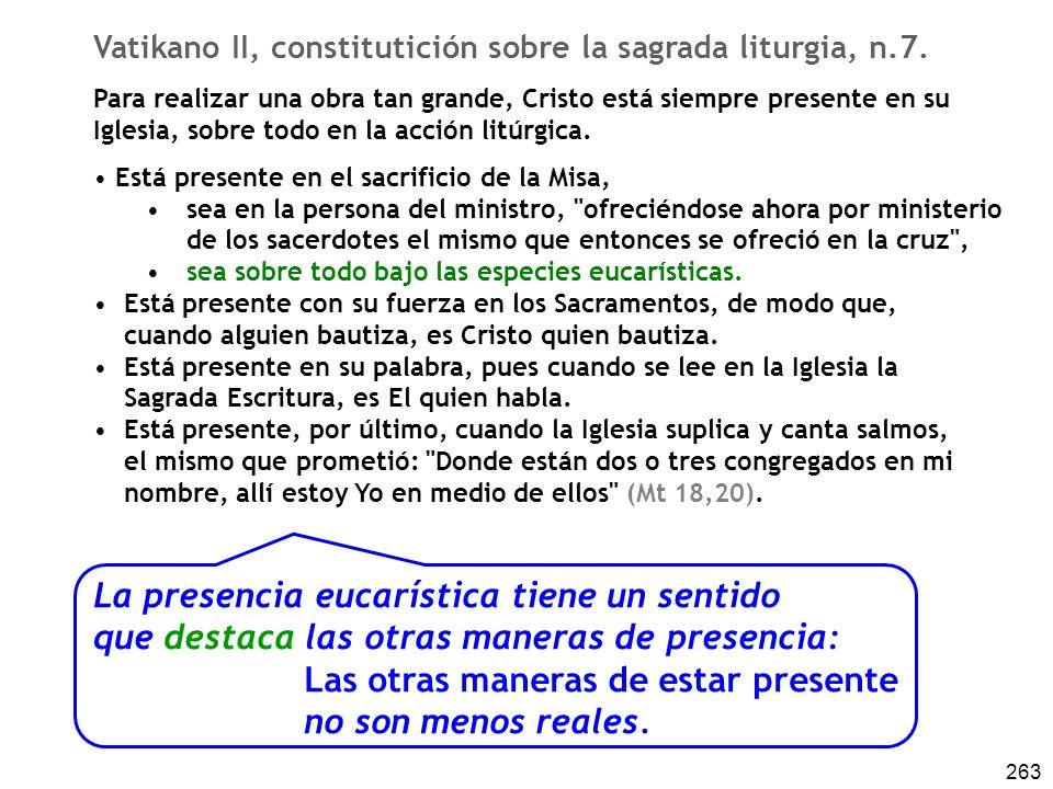 263 Vatikano II, constitutición sobre la sagrada liturgia, n.7.