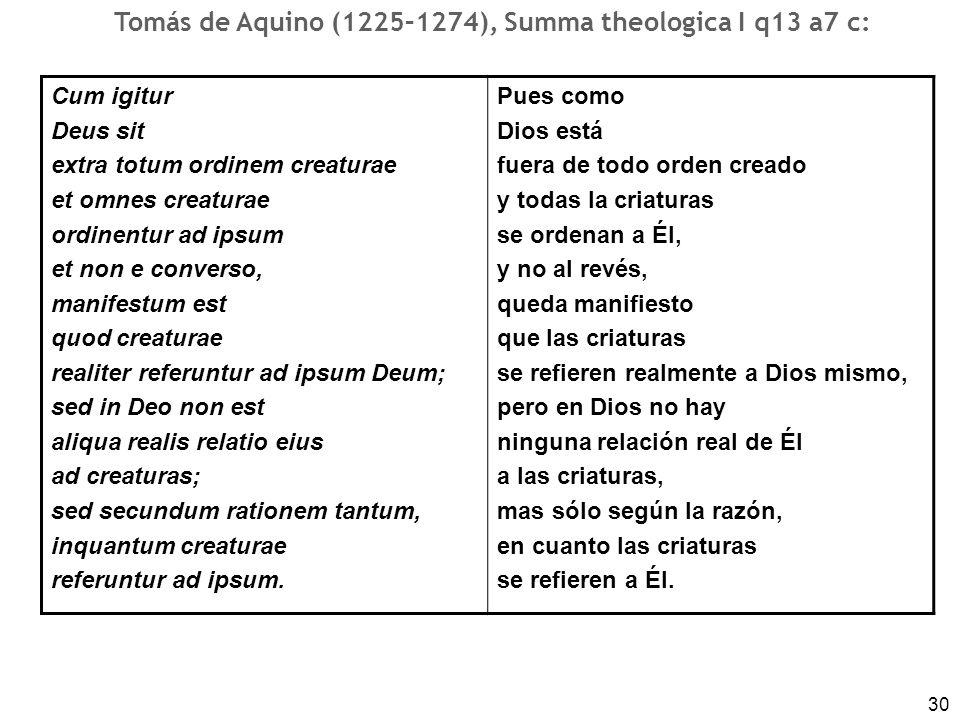 30 Cum igitur Deus sit extra totum ordinem creaturae et omnes creaturae ordinentur ad ipsum et non e converso, manifestum est quod creaturae realiter