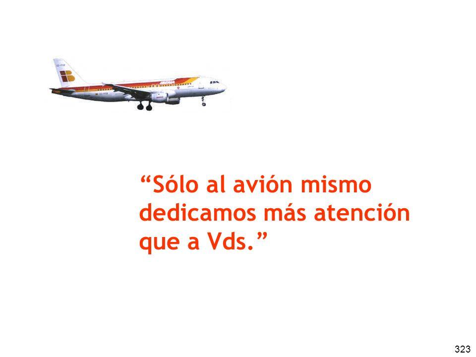 323 Sólo al avión mismo dedicamos más atención que a Vds.