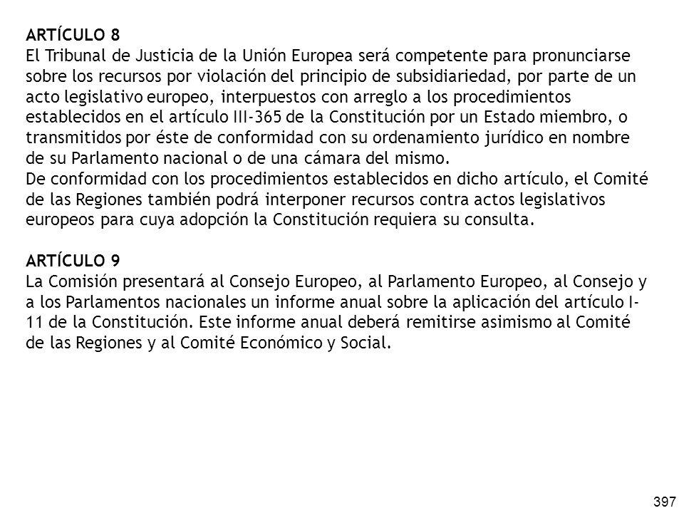 397 ARTÍCULO 8 El Tribunal de Justicia de la Unión Europea será competente para pronunciarse sobre los recursos por violación del principio de subsidi