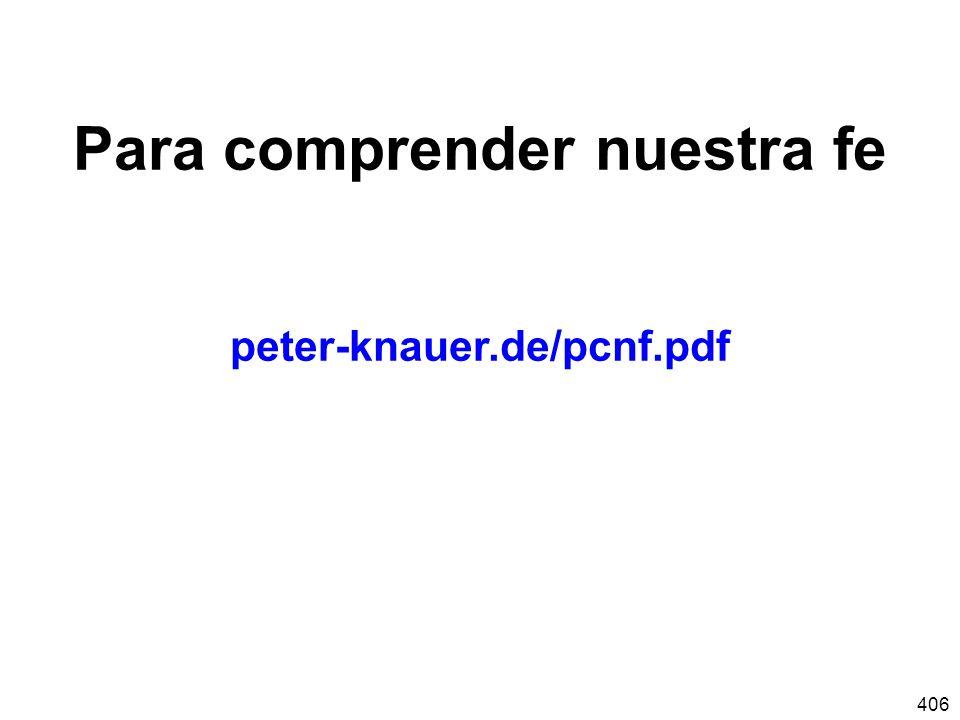406 Para comprender nuestra fe peter-knauer.de/pcnf.pdf