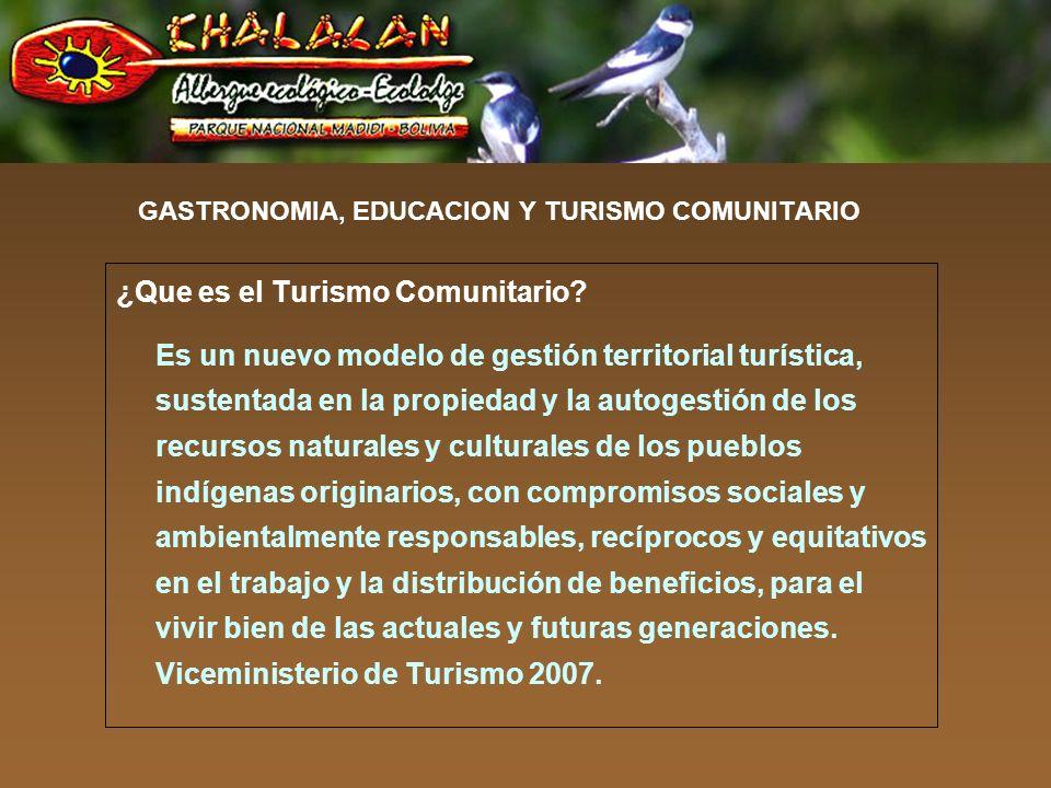 GASTRONOMIA, EDUCACION Y TURISMO COMUNITARIO Desarrollo de Chalalán Ecolodge Nacimiento de la idea de proyecto 1990 – 1992 Financiamiento del proyecto 1995 Implementación y ejecución del proyecto 1996 – 2000.