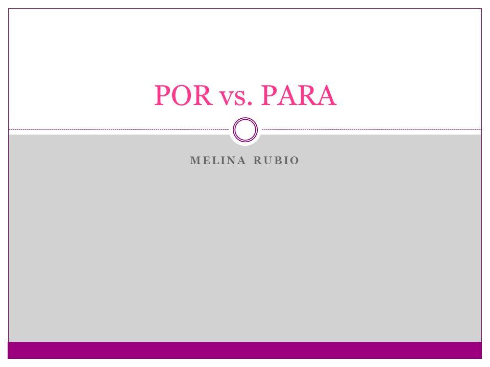 Por vs.Para Por que es un requisto. (because its required.) Por que estudias espanol.