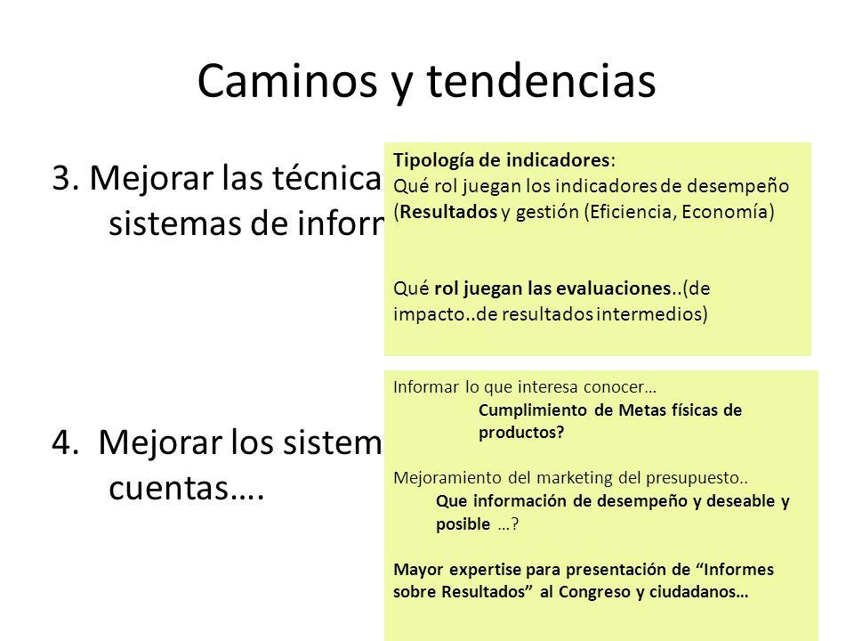 Caminos y tendencias 3. Mejorar las técnicas de evaluación…y los sistemas de información-metodologías 4. Mejorar los sistemas de rendición de cuentas…