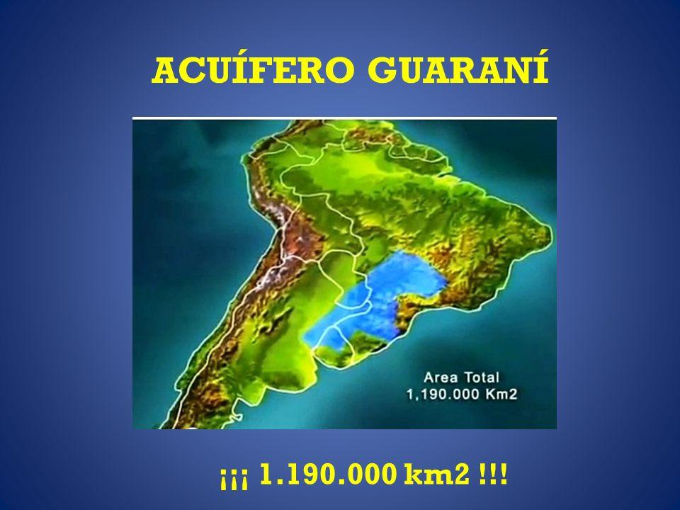 ACUÍFERO GUARANÍ ¡¡¡ 1.190.000 km2 !!!