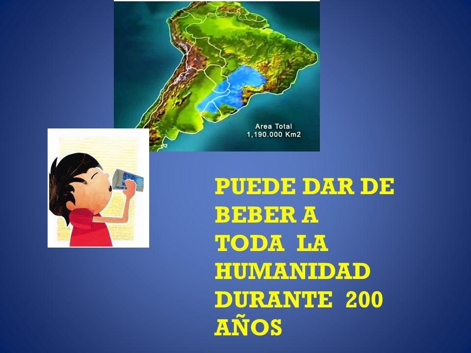 PUEDE DAR DE BEBER A TODA LA HUMANIDAD DURANTE 200 AÑOS