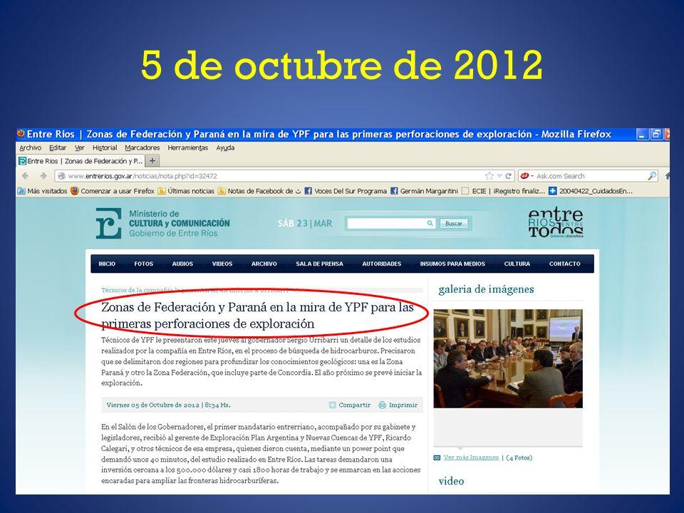 LA NOTICIA DECÍA…...técnicos de YPF le presentaron este jueves al gobernador Sergio Urribarri un detalle de los estudios realizados por la compañía en Entre Ríos, en el proceso de búsqueda de hidrocarburos.