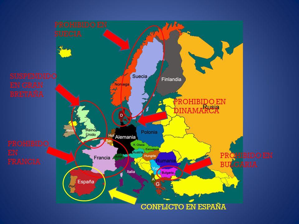 PROHIBIDO EN BULGARIA PROHIBIDO EN FRANCIA SUSPENDIDO EN GRAN BRETAÑA PROHIBIDO EN SUECIA PROHIBIDO EN DINAMARCA CONFLICTO EN ESPAÑA