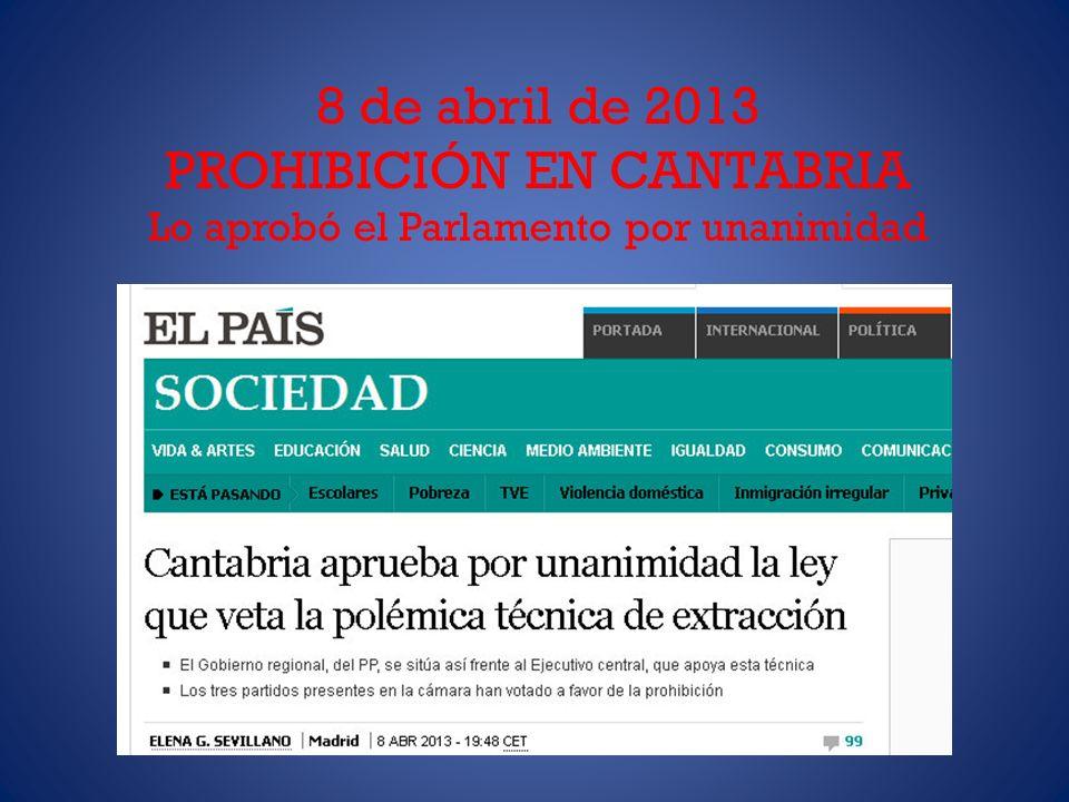 8 de abril de 2013 PROHIBICIÓN EN CANTABRIA Lo aprobó el Parlamento por unanimidad