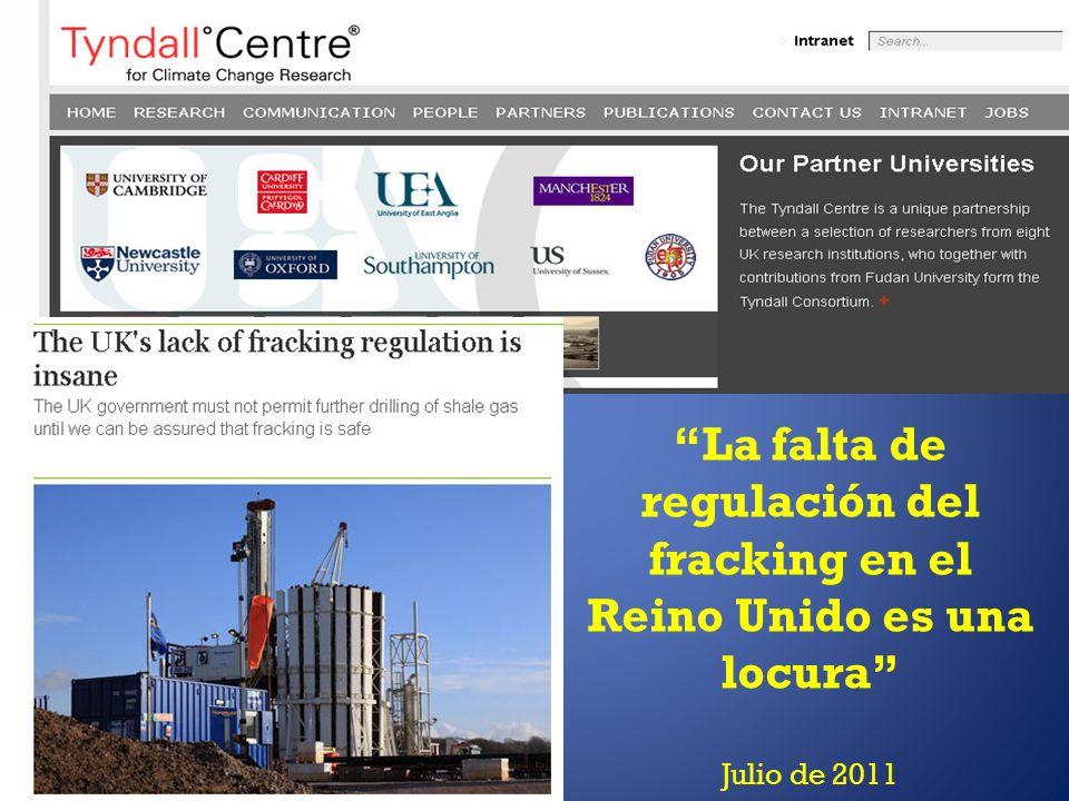 La falta de regulación del fracking en el Reino Unido es una locura Julio de 2011