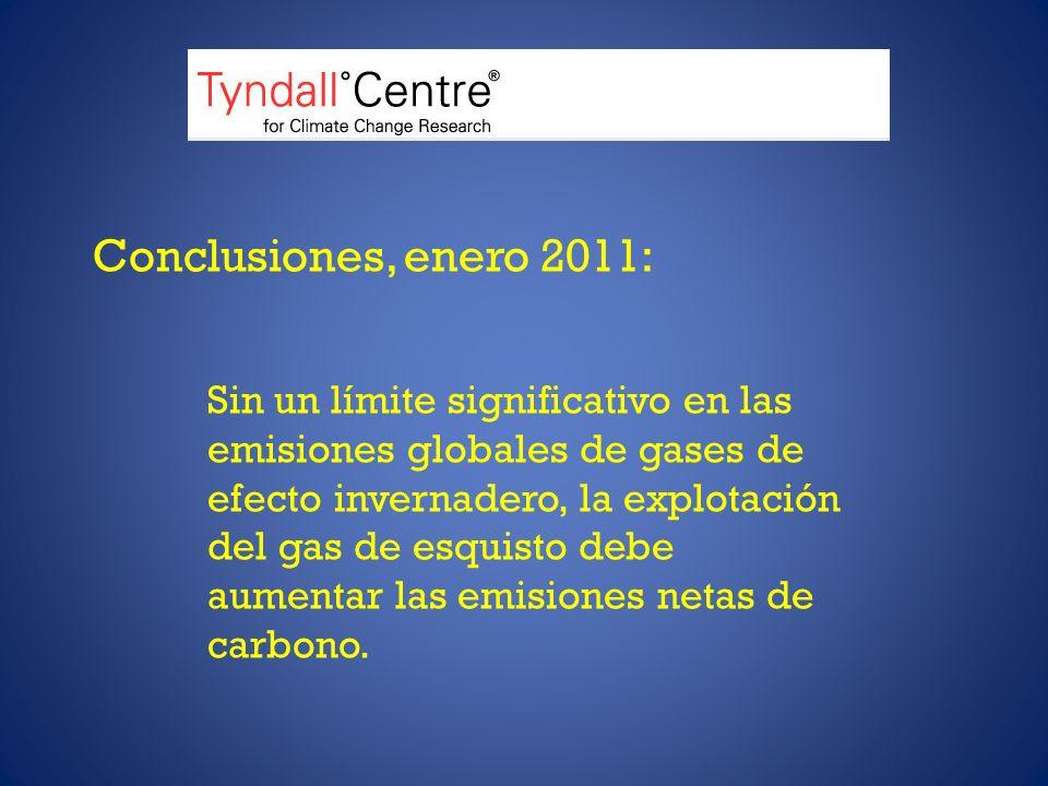 Conclusiones, enero 2011: Sin un límite significativo en las emisiones globales de gases de efecto invernadero, la explotación del gas de esquisto debe aumentar las emisiones netas de carbono.
