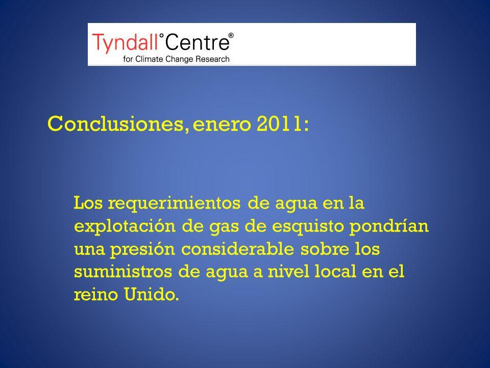 Conclusiones, enero 2011: Los requerimientos de agua en la explotación de gas de esquisto pondrían una presión considerable sobre los suministros de agua a nivel local en el reino Unido.