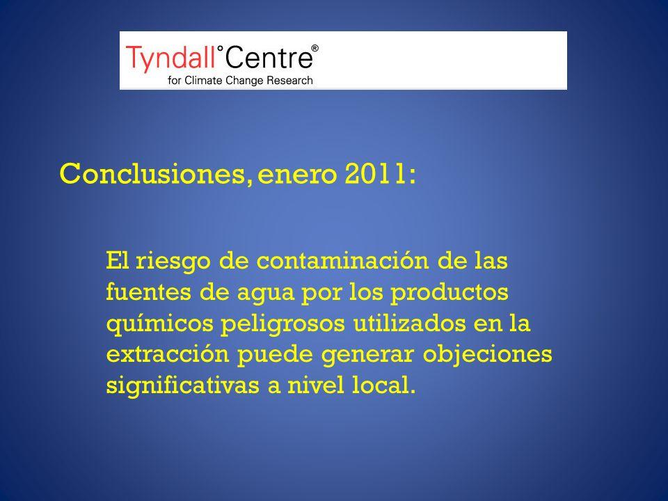 Conclusiones, enero 2011: El riesgo de contaminación de las fuentes de agua por los productos químicos peligrosos utilizados en la extracción puede generar objeciones significativas a nivel local.