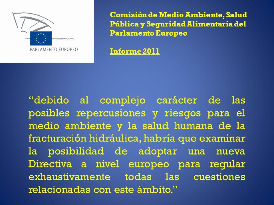 Comisión de Medio Ambiente, Salud Pública y Seguridad Alimentaria del Parlamento Europeo Informe 2011 debido al complejo carácter de las posibles repe