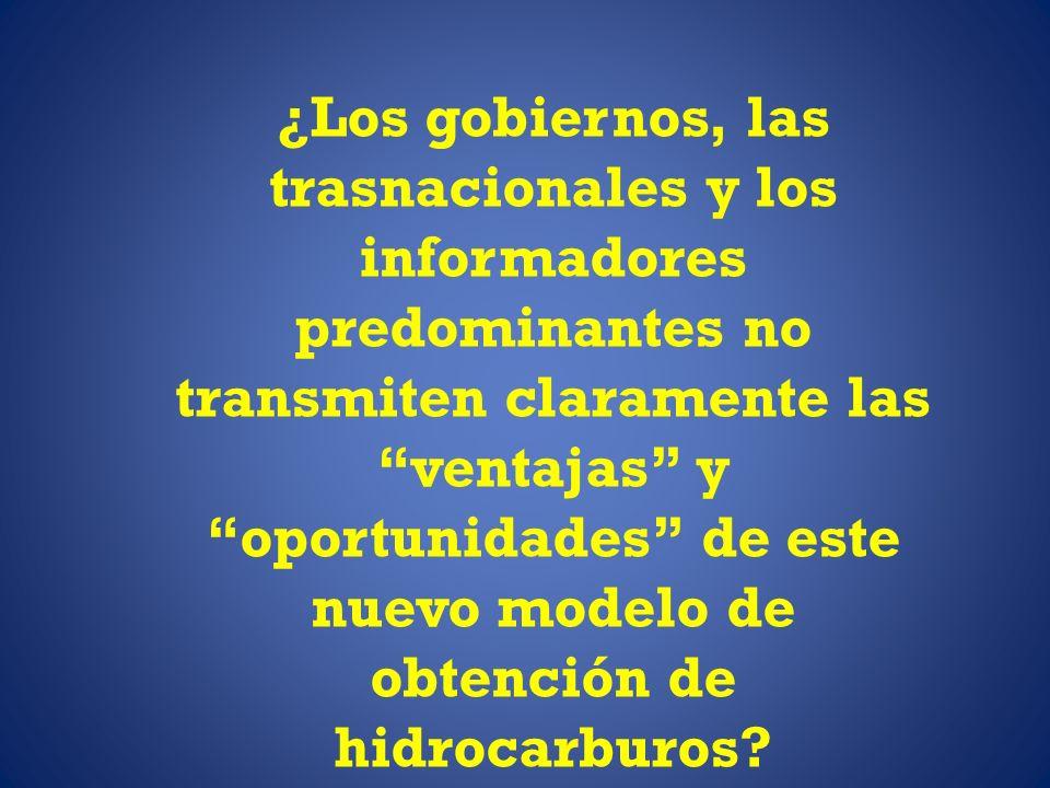 ¿Los gobiernos, las trasnacionales y los informadores predominantes no transmiten claramente las ventajas y oportunidades de este nuevo modelo de obte