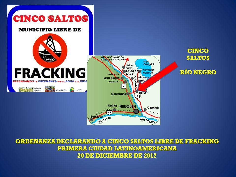 CINCO SALTOS RÍO NEGRO ORDENANZA DECLARANDO A CINCO SALTOS LIBRE DE FRACKING PRIMERA CIUDAD LATINOAMERICANA 20 DE DICIEMBRE DE 2012