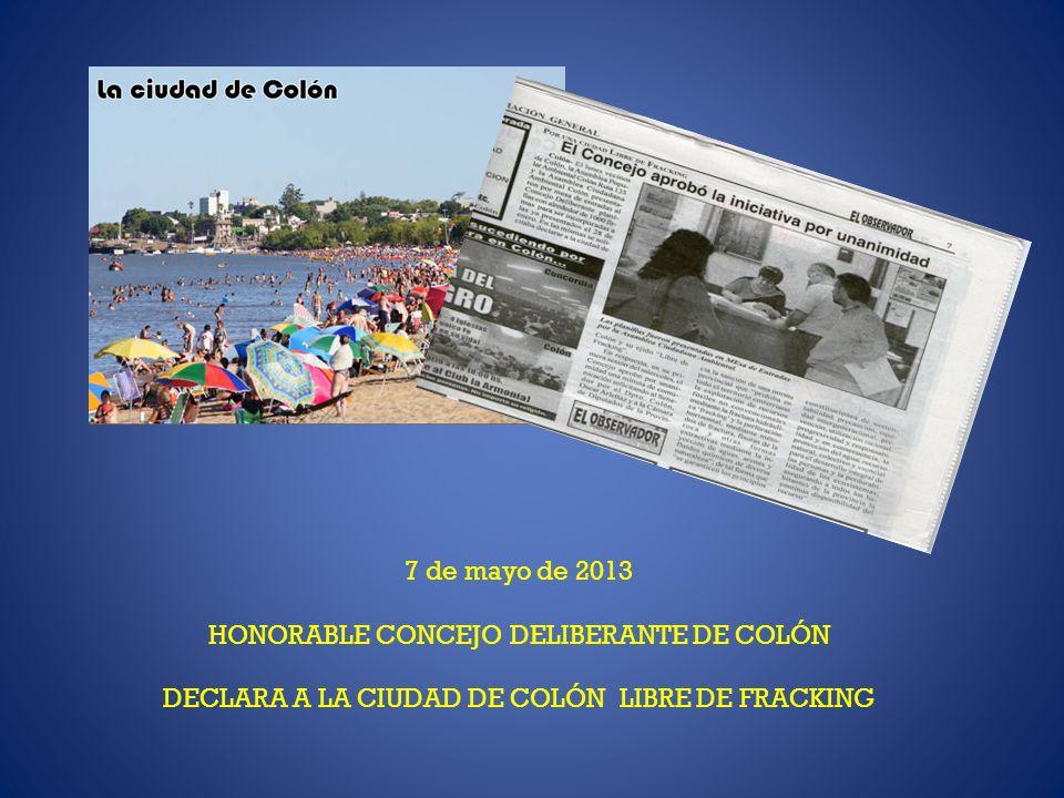 7 de mayo de 2013 HONORABLE CONCEJO DELIBERANTE DE COLÓN DECLARA A LA CIUDAD DE COLÓN LIBRE DE FRACKING