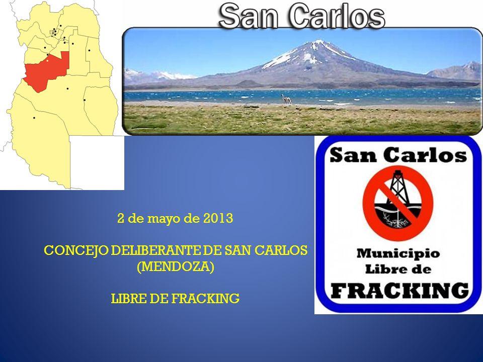 2 de mayo de 2013 CONCEJO DELIBERANTE DE SAN CARLOS (MENDOZA) LIBRE DE FRACKING