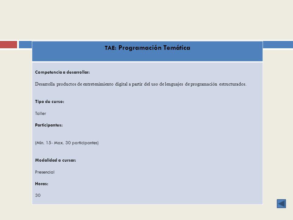 TAE: Programación Temática Competencia a desarrollar: Desarrolla productos de entretenimiento digital a partir del uso de lenguajes de programación es