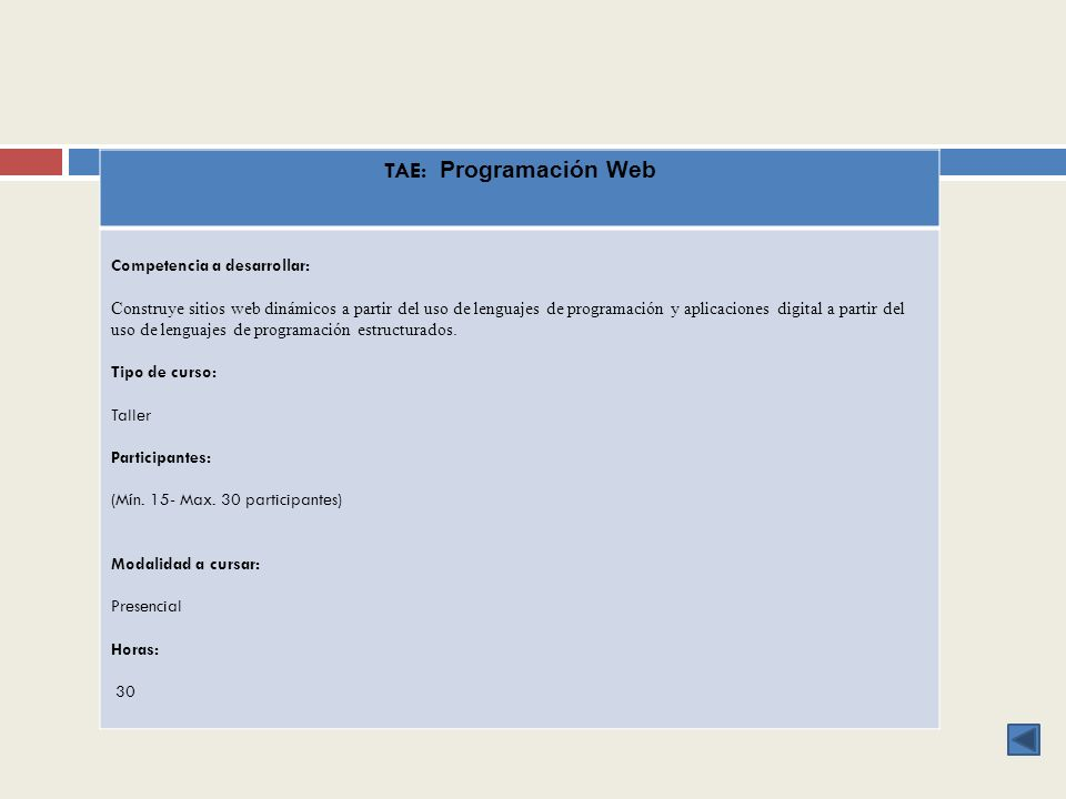TAE: Programación Web Competencia a desarrollar: Construye sitios web dinámicos a partir del uso de lenguajes de programación y aplicaciones digital a partir del uso de lenguajes de programación estructurados.