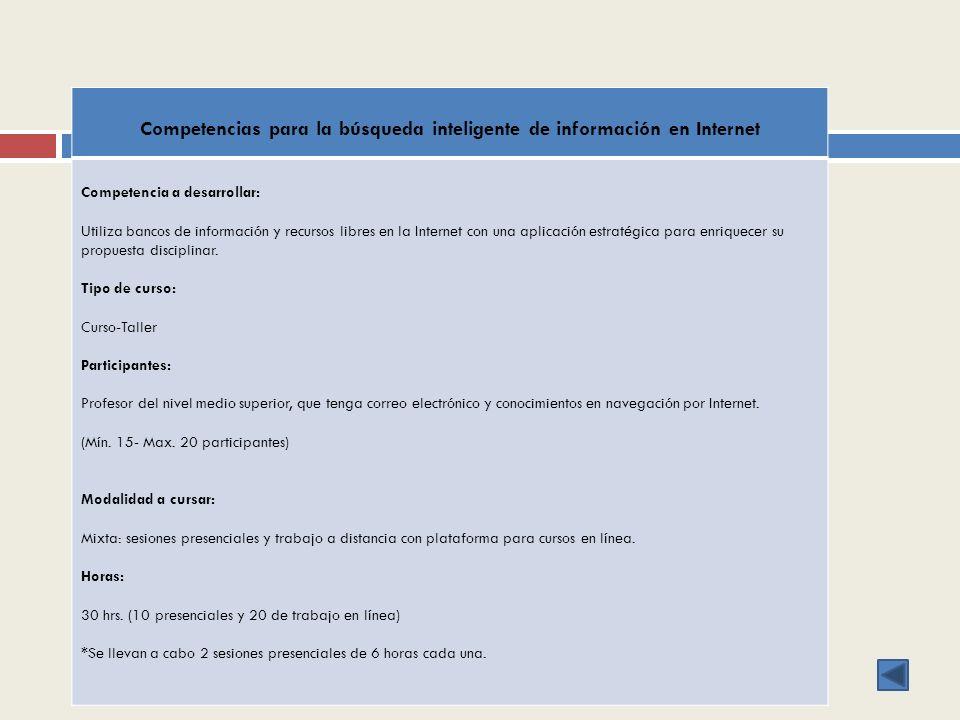 Competencias para la búsqueda inteligente de información en Internet Competencia a desarrollar: Utiliza bancos de información y recursos libres en la