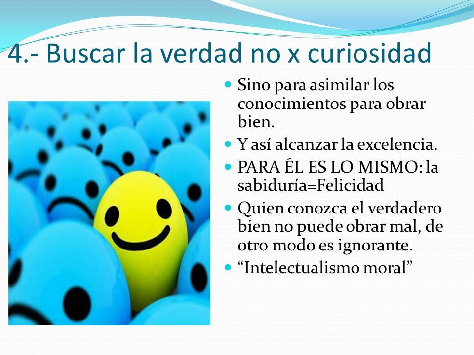 En su Ética a Nicómaco Plantea qué podría ser la verdadera felicidad: bien supremo 1.