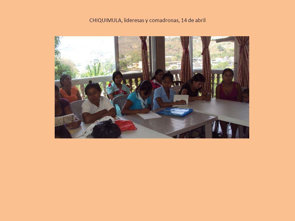 CHIQUIMULA, lideresas y comadronas, 14 de abril