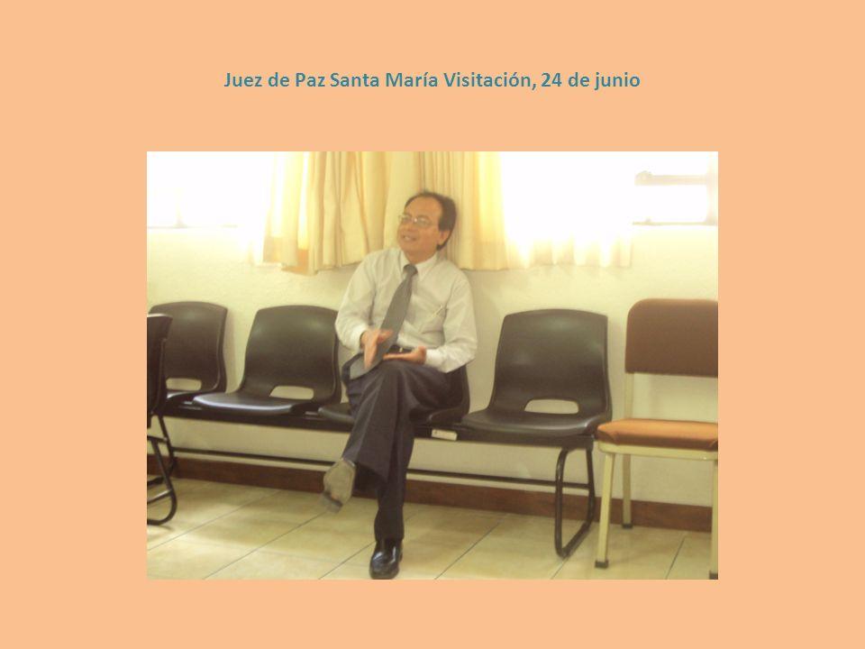 Juez de Paz Santa María Visitación, 24 de junio