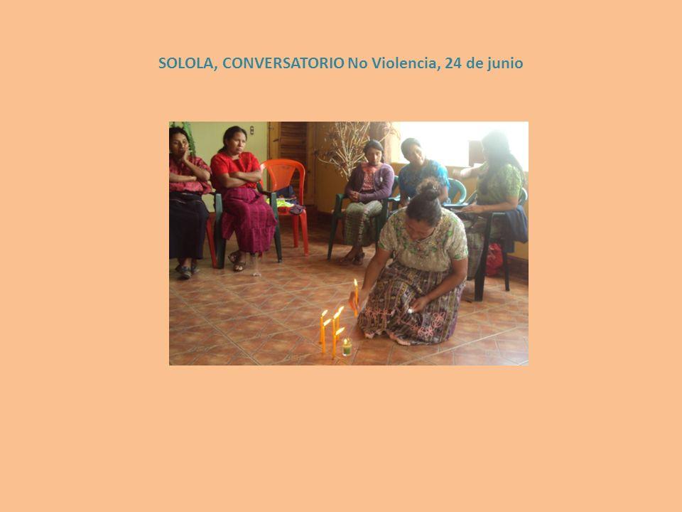 SOLOLA, CONVERSATORIO No Violencia, 24 de junio