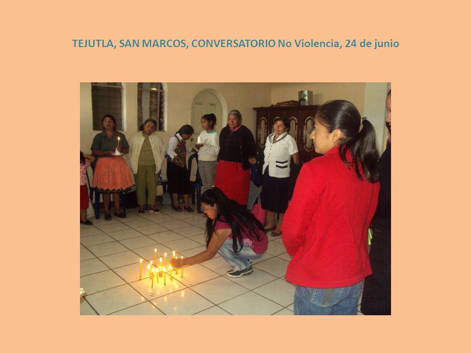 TEJUTLA, SAN MARCOS, CONVERSATORIO No Violencia, 24 de junio