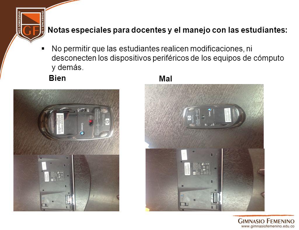 Notas especiales para docentes y el manejo con las estudiantes: No permitir que las estudiantes realicen modificaciones, ni desconecten los dispositiv