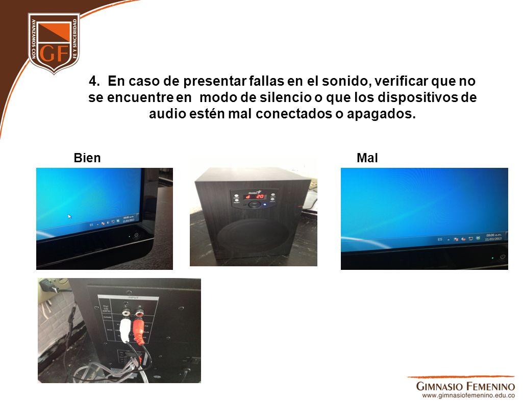 4. En caso de presentar fallas en el sonido, verificar que no se encuentre en modo de silencio o que los dispositivos de audio estén mal conectados o