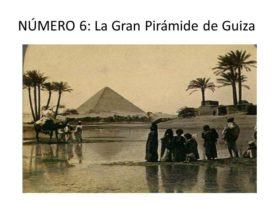 NÚMERO 6: La Gran Pirámide de Guiza